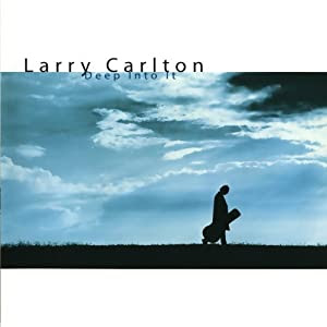 Larry Carlton  - Deep Into It   cover