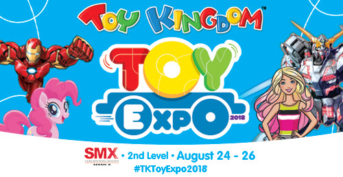 TOY KINGDOM'S AMAZING TOY EXPO 2018 (August 24-26)