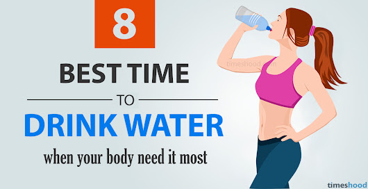8 Best Time to Drink Water with Benefits [Infographic]