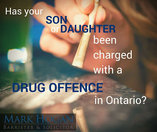 Your Child: Drug offence in Ontario? | Mark Hogan Law