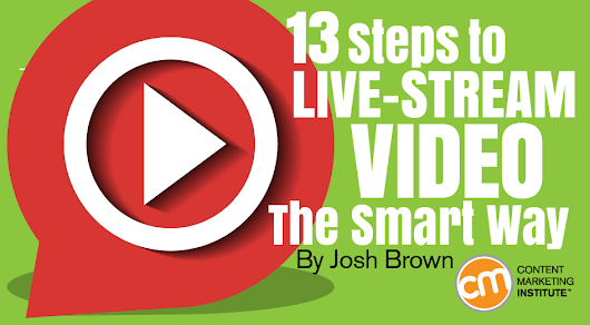 13 Steps to Live-Stream Video the Smart Way