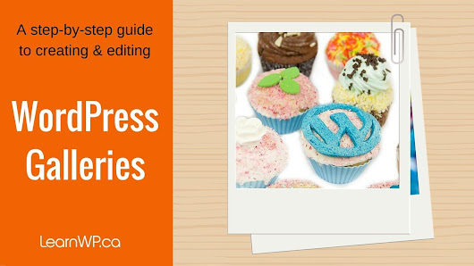 Learn how to create & edit WordPress Galleries with LearnWP's step-by-step guide
