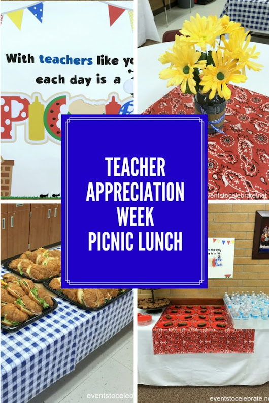Teacher Appreciation Picnic Lunch - events to CELEBRATE!