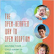 Amazon.com: The Open-Hearted Way to Open Adoption: Helping Your Child Grow Up Whole (9781442217393): Lori Holden, Crystal Hass: Books