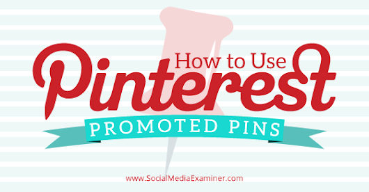 How to Use Pinterest Promoted Pins |