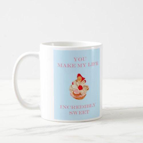 YOU MAKE MY LIFE SWEET MUG mug