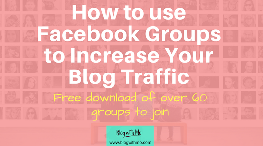 How to Use Facebook Groups to Improve Your Blog Traffic