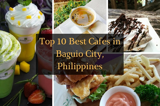 Top 10 Best Cafés to Chill & Relax in Baguio City, Philippines – Appreciate