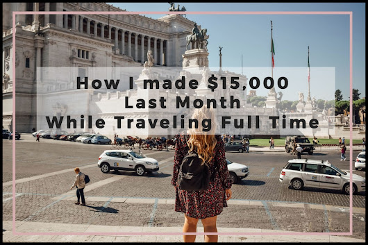 Here's how Helene made over $15,000 last month while traveling full time, just from her blog!