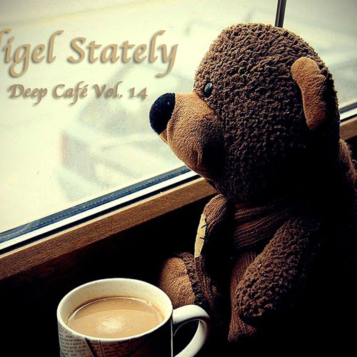Nigel Stately - Deep Café Vol.14 by Nigel Stately