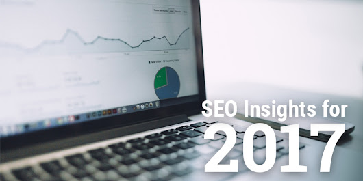 Top 3 SEO Insights You Need to Know for 2017 Blog