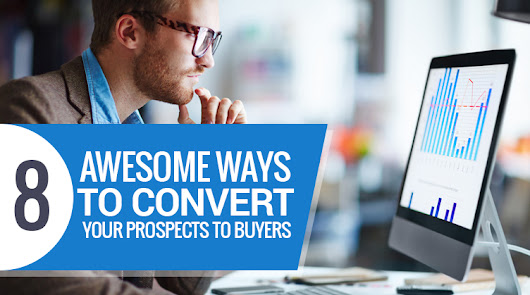 Conversion Optimization: 8 Ways to Convert Prospects to Buyers