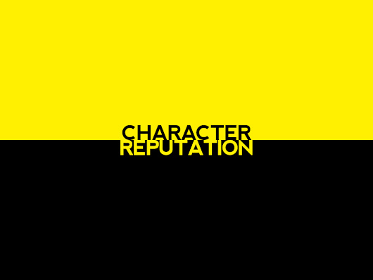 Character, Reputation And Its Maze Of Deceit