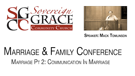 Mack Tomlinson - #2: Marriage And Communication - Family Conference 2015 - Sovereign Grace Community Church