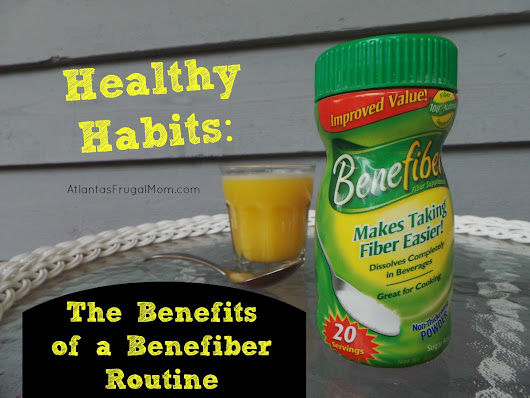 Healthy Habits: The Benefits of a Benefiber Routine - Atlantas Frugal Mom