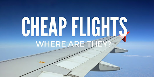 How to find cheap flights - 7 Continents 1 Passport