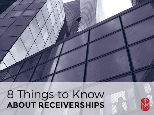 8 Things To Know About Receiverships | RBMN