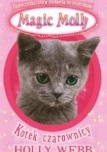 Magic Molly. Kotek czarownicy - Holly Webb