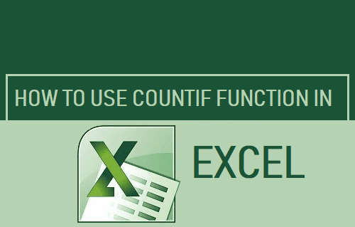 How to Use COUNTIF Function in Excel