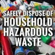 Household Hazardous Waste Collection Day, Saturday, March 25