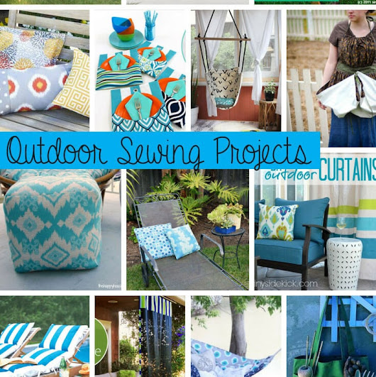 Outdoor Sewing Projects - Life Sew Savory