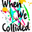 When We Collided by Emery Lord // book review