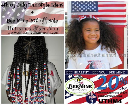 4th of July Hairstyle Ideas + Bee Mine Sale - Untrained Hair Mom