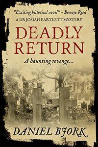 Deadly Return by Daniel Bjork