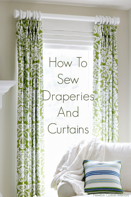 How To Sew Draperies & Curtains - Newton Custom Interiors