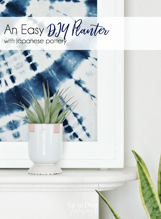 The Global Styler: Make an Easy DIY Planter in 5 minutes | Up to Date Interiors
