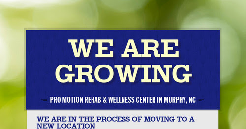 Pro Motion Rehab is GROWING ...