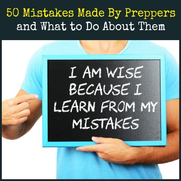 50 Mistakes Made By Preppers and What to Do About Them | Backdoor Survival