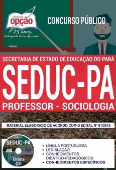 Concurso SEDUC PA 2018-PROFESSOR - SOCIOLOGIA-PROFESSOR - QUÍMICA-PROFESSOR - PORTUGUÊS-PROFESSOR - MATEMÁTICA-PROFESSOR - INGLÊS-PROFESSOR - HISTÓRIA-PROFESSOR - GEOGRAFIA-PROFESSOR - FÍSICA-PROFESSOR - FILOSOFIA-PROFESSOR - EDUCAÇÃO FÍSICA-PROFESSOR - COMUM A TODOS OS CARGOS-PROFESSOR - BIOLOGIA-PROFESSOR - ARTES