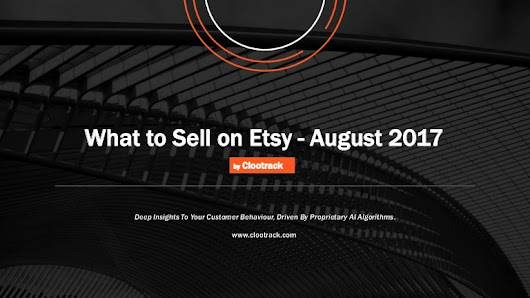 What to sell on Etsy? August 2017 report
