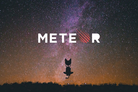 Why do we go in the Meteor direction and we want to be like Ninja in it.