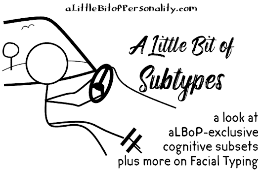 A Little Bit of Subtypes | A Little Bit of Personality