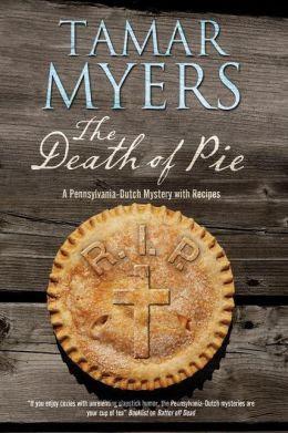 The Death of Pie: The new Pennsylvania Dutch mystery