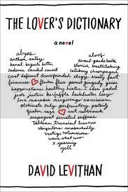 The Lover's Dictionary: A Love Story in 185 Definitions by David Levithan