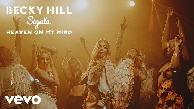 Becky Hill, Sigala - Heaven On My Mind Lyrics