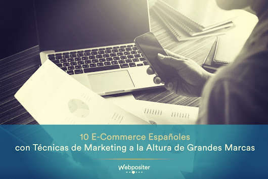 10 Técnicas de Marketing Online en E-Commerce Españoles