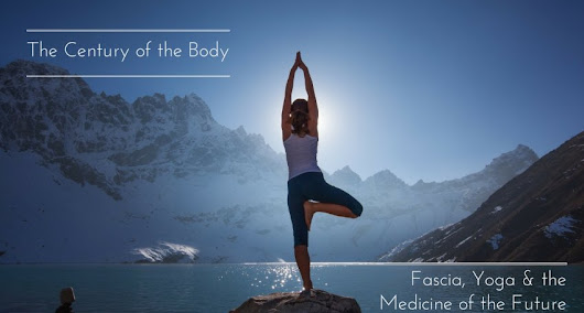 Tom Myers: The Century of the Body - Fascia, Yoga and the Medicine of the Future | YogaUOnline