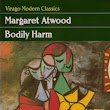 READING: Bodily Harm by Margaret Atwood