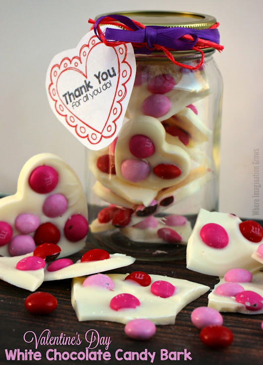 Valentine's Day Candy Bark Recipe! Easy Teacher Gifts! - Where Imagination Grows