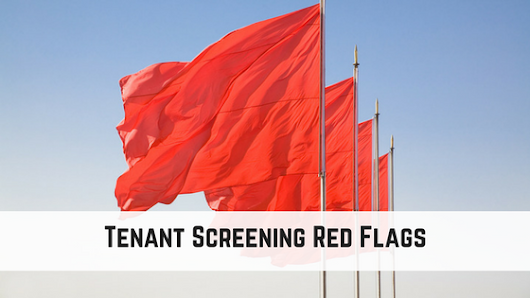 Tenant Screening Red Flags
