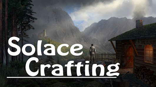 Solace Crafting | Distance-Based Fantasy Survival RPG