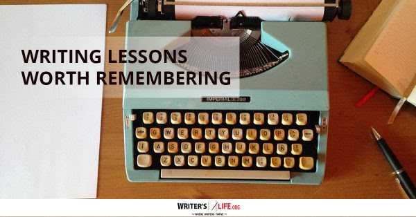Writing Lessons Worth Remembering - Writer's Life.org