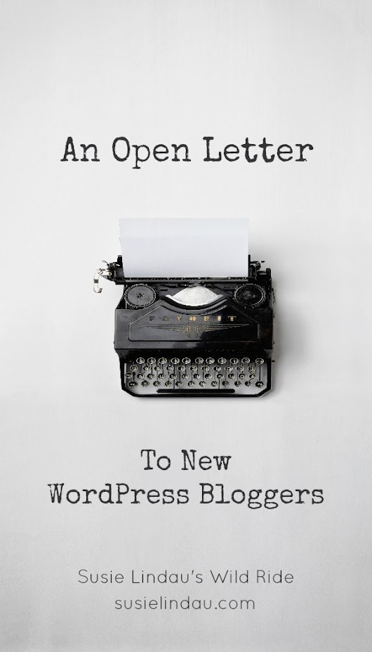 An Open Letter to New WordPress Bloggers