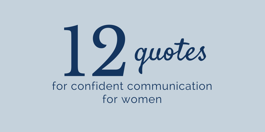 12 Quotes For Confident Communication For Women The Communication