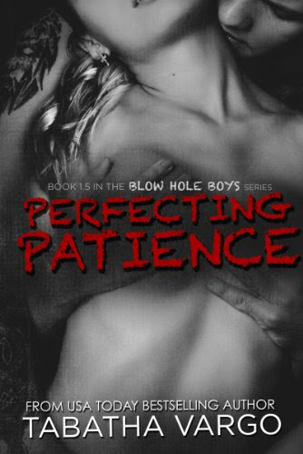 Perfecting Patience (The Blow Hole Boys 1.5) by Tabatha Vargo