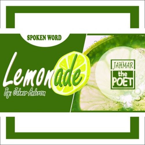 LEMONADE(Spoken Word Poetry) by JAHMARthePOET